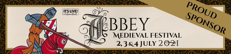 Proud Sponsors of Abbey Medieval Festival 2nd, 3rd & 4th July Medieval Fun Day 1 – 63 The Abbey Place Caboolture, QLD, 4510